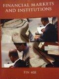 Financial Markets and Institutions Fin408 (Financial Markets and Institutions)