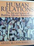 Human Relations - The Art and Science of Building Effective Relationships