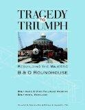 Tragedy to Triumph: Rebuilding the Majestic B&O Roundhouse