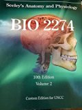 Seeley's Anatomy and Physiology BIO 2274 10th Edition Vol 2 Custom Edition for Uncc