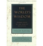 The World's Wisdom: Sacred Texts of the World's Religions [Paperback] [1995] (Author) Philip...
