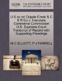U S ex rel Cripple Creek & C S R Co v. Interstate Commerce Commission U.S. Supreme Court Tra...
