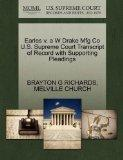 Earles v. a W Drake Mfg Co U.S. Supreme Court Transcript of Record with Supporting Pleadings