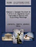 Watson v. Georgia Southern & F R Co U.S. Supreme Court Transcript of Record with Supporting ...