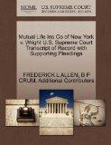 Mutual Life Ins Co of New York v. Wright U.S. Supreme Court Transcript of Record with Suppor...