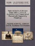 National Ass'n of Window Glass Mfrs v. U S U.S. Supreme Court Transcript of Record with Supp...