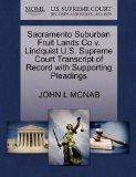 Sacramento Suburban Fruit Lands Co v. Lindquist U.S. Supreme Court Transcript of Record with...