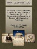Vourdon H. Fricke, Petitioner, v. Morris J. Levin, Trustee in Bankruptcy, Etc. U.S. Supreme ...