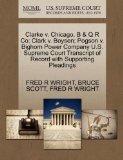 Clarke v. Chicago, B & Q R Co; Clark v. Boysen; Pogson v. Bighorn Power Company U.S. Supreme...