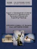 Keusch v. Commissioner of Internal Revenue U.S. Supreme Court Transcript of Record with Supp...