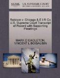 Robison v. Chicago & E I R Co U.S. Supreme Court Transcript of Record with Supporting Pleadings