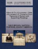 Wilson & Co of Louisiana v. State of Louisiana U.S. Supreme Court Transcript of Record with ...