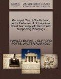 Municipal City of South Bend, Ind v. Dehaven U.S. Supreme Court Transcript of Record with Su...