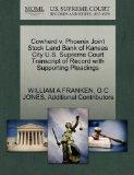 Cowherd v. Phoenix Joint Stock Land Bank of Kansas City U.S. Supreme Court Transcript of Rec...