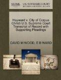 Hayward v. City of Corpus Christi U.S. Supreme Court Transcript of Record with Supporting Pl...