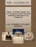 Pearl v. Garfield County, Neb U.S. Supreme Court Transcript of Record with Supporting Pleadings