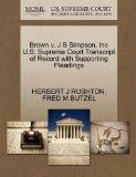 Brown v. J B Simpson, Inc U.S. Supreme Court Transcript of Record with Supporting Pleadings