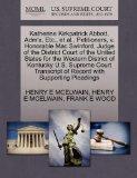 Katherine Kirkpatrick Abbott, Adm'x, Etc., et al., Petitioners, v. Honorable Mac Swinford, J...