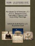 Aluminum Co of America v. C I R U.S. Supreme Court Transcript of Record with Supporting Plea...