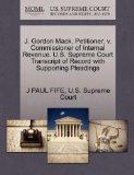 J. Gordon Mack, Petitioner, v. Commissioner of Internal Revenue. U.S. Supreme Court Transcri...