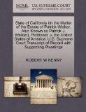 State of California (in the Matter of the Estate of Patrick Walker, Also Known as Patrick J....