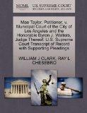 Mae Taylor, Petitioner, v. Municipal Court of the City of Los Angeles and the Honorable Byro...