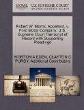 Robert W. Morris, Appellant, v. Ford Motor Company. U.S. Supreme Court Transcript of Record ...