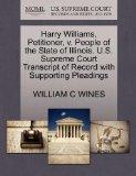 Harry Williams, Petitioner, v. People of the State of Illinois. U.S. Supreme Court Transcrip...