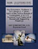 Kay Edmonston, Petitioner, v. John Moore (J. P. Mohr), Agent of the Federal Bureau of Invest...