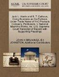 Jack L. Harris and B. T. Calhoun, Doing Business as Co-Partners Under Trade Name of H-C Prod...