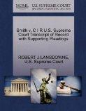 Smith v. C I R U.S. Supreme Court Transcript of Record with Supporting Pleadings