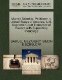 Murray Talanker, Petitioner, v. United States of America. U.S. Supreme Court Transcript of R...