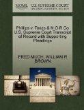 Phillips v. Texas & N O R Co U.S. Supreme Court Transcript of Record with Supporting Pleadings