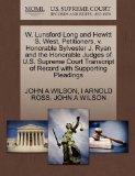 W. Lunsford Long and Hewitt S. West, Petitioners, v. Honorable Sylvester J. Ryan and the Hon...