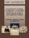 Samuel Andrew Lindstrom, Sr., Petitioner, v. United States of America. U.S. Supreme Court Tr...