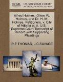 Alfred Holmes, Oliver W. Holmes, and Dr. H. M. Holmes, Petitioners, v. City of Atlanta et al...