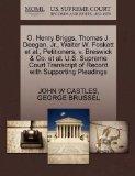 O. Henry Briggs, Thomas J. Deegan, Jr., Walter W. Foskett et al., Petitioners, v. Breswick &...