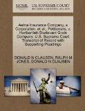 Aetna Insurance Company, a Corporation, et al., Petitioners, v. Hartbartlett-Sturtevant Grai...