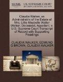 Claudia Walker, as Administratrix of the Estate of Mrs. Lillie Maybelle Waller Walker, Decea...