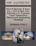 Allen N Spooner & Sons, Inc v. Port of New York Authority U.S. Supreme Court Transcript of R...