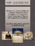 Monrova S. Evarts, Petitioner, v. Western Metal Finishing Company. U.S. Supreme Court Transc...