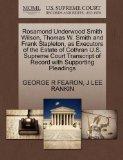 Rosamond Underwood Smith Wilson, Thomas W. Smith and Frank Stapleton, as Executors of the Es...
