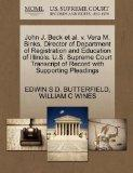 John J. Beck et al. v. Vera M. Binks, Director of Department of Registration and Education o...