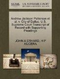 Andrew Jackson Patterson et al. v. City of Dallas. U.S. Supreme Court Transcript of Record w...