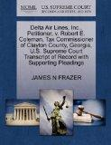 Delta Air Lines, Inc., Petitioner, v. Robert E. Coleman, Tax Commissioner of Clayton County,...