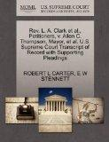 Rev. L. A. Clark et al., Petitioners, v. Allen C. Thompson, Mayor, et al. U.S. Supreme Court...