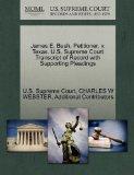 James E. Bush, Petitioner, v. Texas. U.S. Supreme Court Transcript of Record with Supporting...