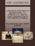 In the Matter of the Petition of National Airlines, Inc., Petitioner. U.S. Supreme Court Tra...