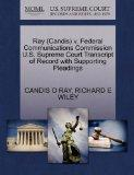Ray (Candis) v. Federal Communications Commission U.S. Supreme Court Transcript of Record wi...