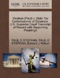 Stephan (Paul) v. State Tax Commissioner of Delaware. U.S. Supreme Court Transcript of Recor...